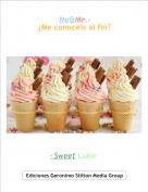 ·Sweet Luke· - ·Me&Me.·¿Me conoceis al fin?