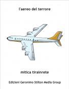 mitica tirainrete - l'aereo del terrore