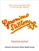 Topolinacricetina! - Info concorso(storiella)Il mio tempo libero!