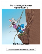 Nakhat Ahmadi - Op schattejacht naar Afghanistan 2