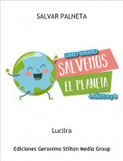 Lucilra - SALVAR PALNETA