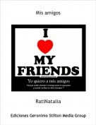 RatiNatalia - Mis amigos