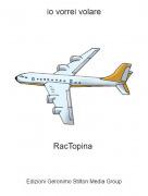 RacTopina - io vorrei volare