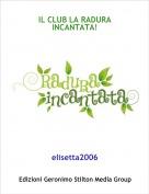 elisetta2006 - IL CLUB LA RADURA INCANTATA!