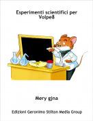 Mery gjna - Esperimenti scientifici per Volpe8