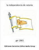 ger 2003 - la independencia de ratonia