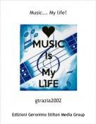 gtrazia2002 - Music... My life!
