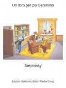 Sarynosky - Un libro per zio Geronimo