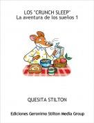 """QUESITA STILTON - LOS """"CRUNCH SLEEP""""La aventura de los sueños 1"""