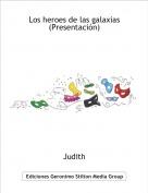 Judith - Los heroes de las galaxias(Presentación)
