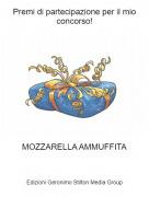 MOZZARELLA AMMUFFITA - Premi di partecipazione per il mio concorso!