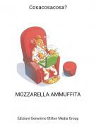 MOZZARELLA AMMUFFITA - Cosacosacosa?
