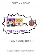 Ruby e Mozzy BWFF! - BWFF v.s. COVID