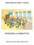 MOZZARELLA AMMUFFITA - Interrompo la serie + avviso