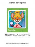 MOZZARELLA AMMUFFITA - Premio per Topelle!