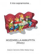 MOZZARELLA AMMUFFITA(Mozzy) - Il mio soprannome...