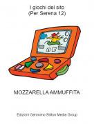 MOZZARELLA AMMUFFITA - I giochi del sito(Per Serena 12)