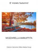 MOZZARELLA AMMUFFITA - E' iniziato l'autunno!