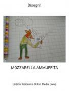 MOZZARELLA AMMUFFITA - Disegni!