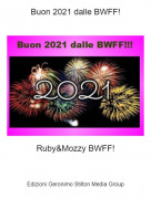 Ruby&Mozzy BWFF! - Buon 2021 dalle BWFF!