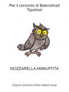 MOZZARELLA AMMUFFITA - Per il concorso di Biancolina3 Topolina!