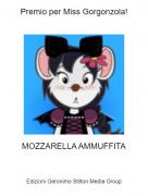 MOZZARELLA AMMUFFITA - Premio per Miss Gorgonzola!