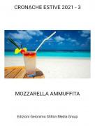 MOZZARELLA AMMUFFITA - CRONACHE ESTIVE 2021 - 3
