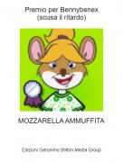 MOZZARELLA AMMUFFITA - Premio per Bennybenex(scusa il ritardo)