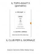 IL CLUB PER IL GIORNALE - IL TOPO-SQUIT 5(giornalino)