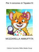 MOZZARELLA AMMUFFITA - Per il concorso di Topalex10