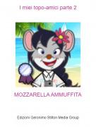 MOZZARELLA AMMUFFITA - I miei topo-amici parte 2