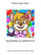 MOZZARELLA AMMUFFITA - Premio per Frazi