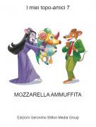 MOZZARELLA AMMUFFITA - I miei topo-amici 7