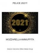 MOZZARELLA AMMUFFITA - FELICE 2021!!