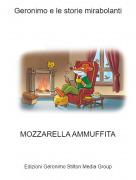 MOZZARELLA AMMUFFITA - Geronimo e le storie mirabolanti