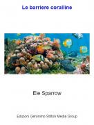 Ele Sparrow - Le barriere coralline