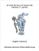 angela ratoncia - el club de tea i el tesoro de ratonia (1ª parte)