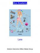 Lara - Mus Academy
