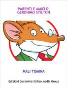 MALI TOMINA - PARENTI E AMICI DI GERONIMO STILTON
