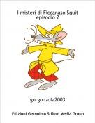 gorgonzola2003 - I misteri di Ficcanaso Squitepisodio 2