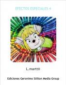 L.marttii - EFECTOS ESPECIALES 4