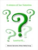 Laurina10... - Il mistero di San Valentino