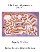 Topella Birichina - Il labirinto delle tenebre (parte 2)