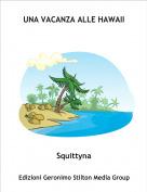 Squittyna - UNA VACANZA ALLE HAWAII