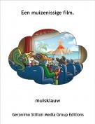 muisklauw - Een muizenissige film.