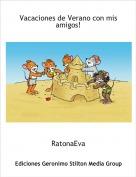 RatonaEva - Vacaciones de Verano con mis amigos!