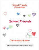 ·Terratoncita Ratira· - ·School Friends·