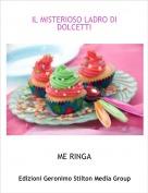 ME RINGA - IL MISTERIOSO LADRO DI DOLCETTI