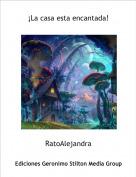 RatoAlejandra - ¡La casa esta encantada!