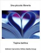 Topina bellina - Una piccola libreria